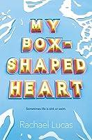 My Box-Shaped Heart