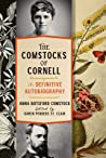 The Comstocks of Cornell--The Definitive Autobiography