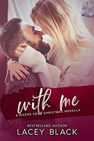 With Me: A Rivers Edge Christmas Novella