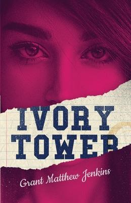 Ivory Tower by Grant Matthew Jenkins