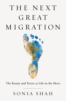The Next Great Migration by Sonia Shah