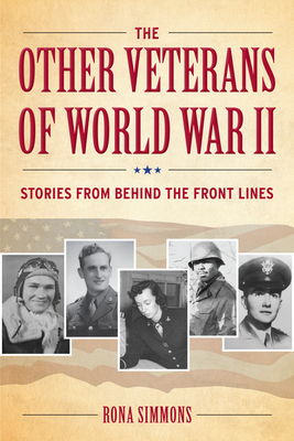 The Other Veterans of World War II: Stories from Behind the Front Lines