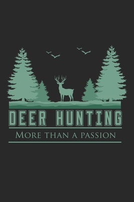 Deer Hunting More than a Passion