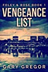 Vengeance List (Foley & Rose Book 1)