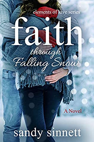 Faith Through Falling Snow (Elements of Love)