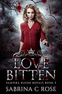 Love Bitten (Vampire Blood Royals, #1)