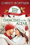 Dancing to the Altar (Holliday Islands Resort Book 2)