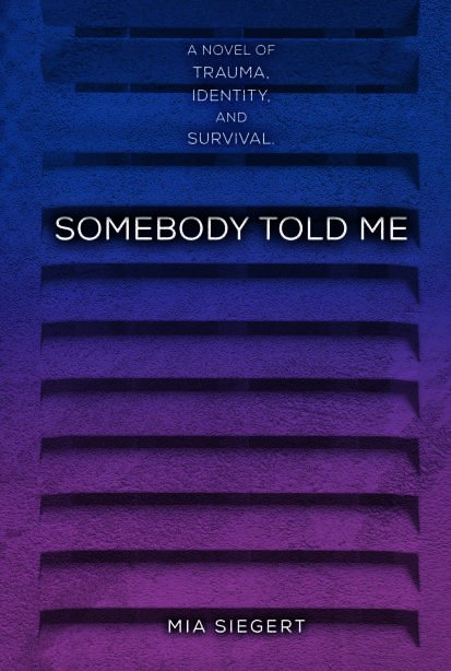 Somebody Told Me - Mia Siegert
