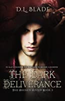 The Dark Deliverance: Vampires vs Witches Novel  (The Chosen Coven Book #3)