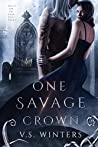 One Savage Crown (Battle for The Dark King, #3)