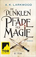 Die dunklen Pfade der Magie (The Serpent Gates, #1)