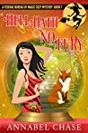 Hell Hath No Fury (Federal Bureau of Magic Cozy Mystery #7)