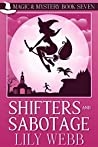 Shifters and Sabotage (Magic & Mystery #7)