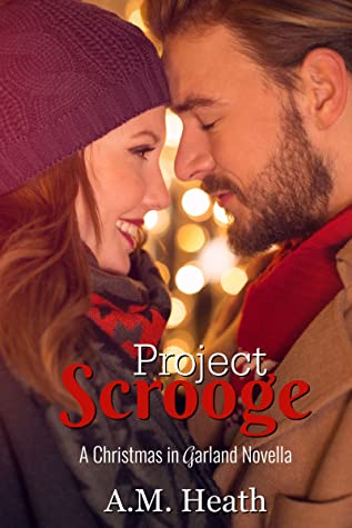 Project Scrooge (Christmas in Garland Collection, #1)