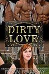 Dirty Love: A Reverse Harem Academy Bully Romance (Bullies of Brentmoor Book 4)
