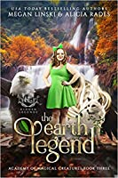 The Earth Legend (Academy of Magical Creatures, #3)