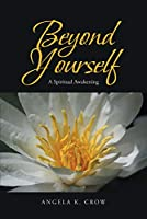 Beyond Yourself: A Spiritual Awakening