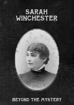 Sarah Winchester: Beyond the Mystery