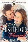Mistletoe Maverick (It's All About the Mistletoe #6)