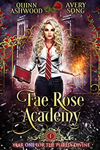 Fae Rose Academy: Year One  (For The Purely Divine #1)