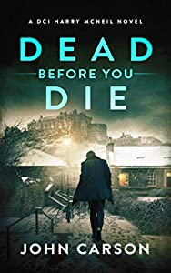 DEAD BEFORE YOU DIE (DCI Harry McNeil #3)