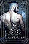 Enthralling the Orc (Perished Woods #2)