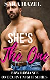 She's the One (One Curvy Night #1)