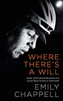 Where There's A Will: Hope, Grief and Endurance in a Cycle Race Across a Continent
