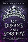 Of Dreams and Sorcery (Royal Fae Guardians, #1)