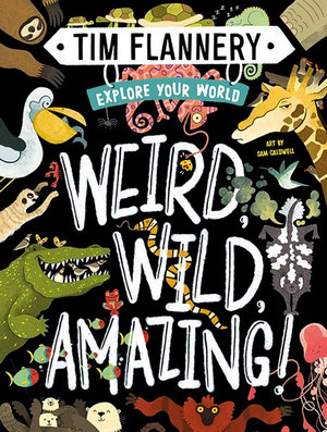 Explore Your World: Weird, Wild, Amazing!
