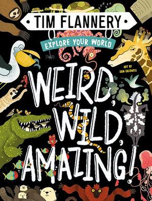 Explore Your World: Weird, Wild, Amazing!