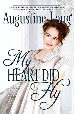 My Heart Did Fly (Fearless Fairwells, #2)