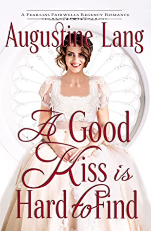 A Good Kiss is Hard to Find (Fearless Fairwells, #1)