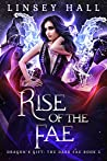 Rise of the Fae (Dragon's Gift: The Dark Fae #5)