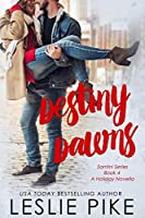 Destiny Dawns (Santini Series Book 4)