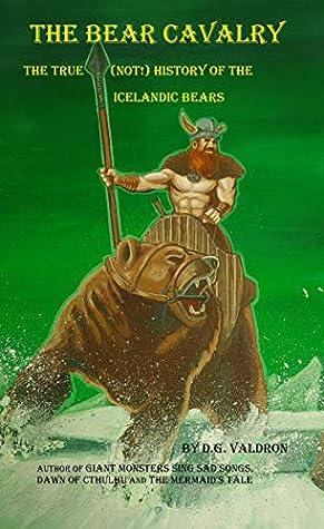 The Bear Cavalry: The True (Not!) History of the Icelandic Bears