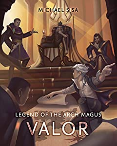 Valor (Legend of the Arch Magus, #3)