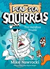 Tree-mendous Trouble (The Dead Sea Squirrels Book 5)