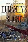 Humanaty's Blight: Post-apocalyptic