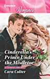 Cinderella's Prince Under the Mistletoe (A Crown by Christmas #1)