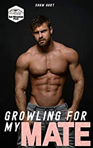 Growling For My Mate (Ash Mountain Pack #1)