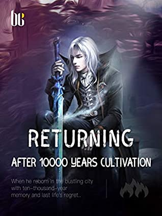 Returning after 10000 Years Cultivation: Volume 8