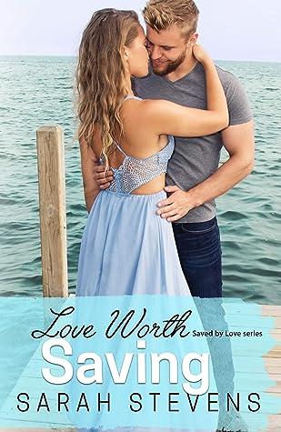 Love Worth Saving: A Saved by Love Novella