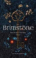 Brimstone (The Metals Trilogy Book 1)