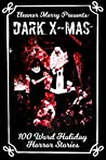 Dark X-Mas Holiday Drabbles: 100 Word Holiday Horror Stories