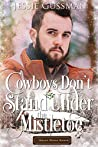 Cowboys Don't Stand Under the Mistletoe