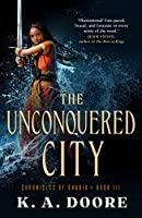 The Unconquered City (Chronicles of Ghadid #3)