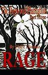 The Dogwood Plantation, Part Three: Rage