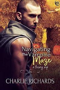 Navigating the Vampire Maze (A Loving Nip, #20)