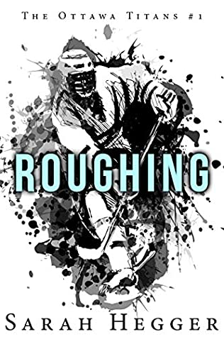 Roughing (Ottawa Titans Book 1)